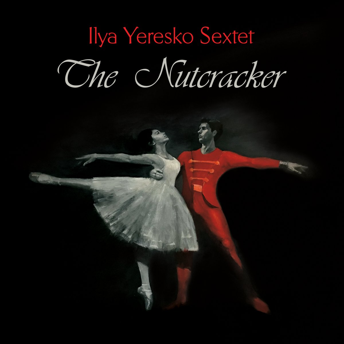 Ilya Eresko Sextet — The Nutcracker (2017)