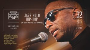 Міжнародний проект Jazz kolo hip-hop (Netherlands/Poland/Ukraine) @ м. Київ, клуб «32JazzClub»